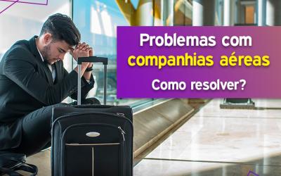 Problemas com companhias aéreas: saiba quais são os seus direitos