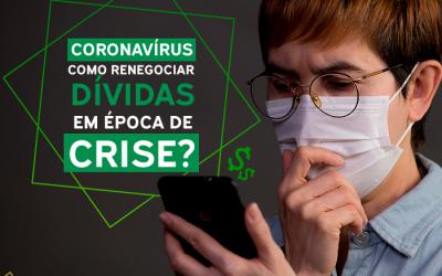 Coronavírus: Como renegociar dívida na crise
