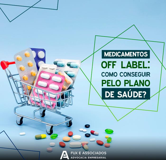 Como conseguir que o plano de saúde forneça medicamentos off label?