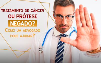 Plano de saúde: advogado orienta sobre tratamento de câncer e prótese negados