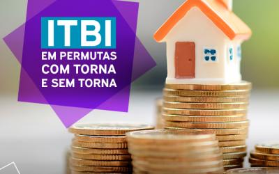 ITBI em permutas com torna e sem torna: saiba como funciona