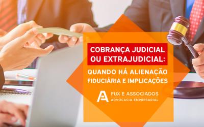 Cobrança judicial ou extrajudicial: quando há alienação fiduciária e implicações